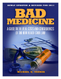 Bad Medicine - A GUIDE TO THE REAL COSTS AND CONSEQUENC OF THE NEW HEALTH CARE LAW