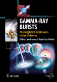 Gamma-Ray Bursts  The Brightest Explosions in the Universe