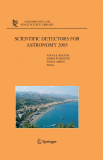 .SCIENTIFIC DETECTORS FOR ASTRONOMY 2005.ASTROPHYSICS AND SPACE SCIENCE LIBRARYVOLUME