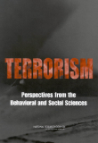 Terrorism: Perspectives from the Behavioral and Social Sciences