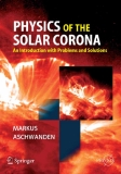 Physics of the Solar Corona An Introduction with Problems and Solutions