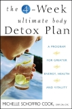 THE 4 WEEK ULTIMATE BODY DETOX PLAN: A Program for Greater Energy, Health, and Vitality