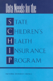 Data Needs for the State Children's Health Insurance Program