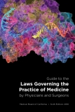 Guide to the Laws Governing the    Practice of Medicine by Physicians and Surgeons