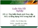Đề tài: Tìm hiểu Danh sách Truy cập ACL và Ứng dụng NAT trong thực tế.