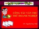 Bài giảng Công tác văn thư lưu trữ doanh nghiệp - GV. Nguyễn Duy Vĩnh