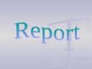 THIẾT KẾ BÁO CÁO (REPORT) MS ACCESS