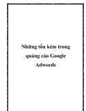 Những tốn kém trong quảng cáo Google Adwords