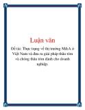 Luận văn: Thực trạng về thị trường M&A ở Việt Nam và đưa ra giải pháp thâu tóm và chóng thâu tóm dành cho doanh nghiệp.
