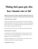 Những thói quen gây tiêu hao vitamin của cơ thể