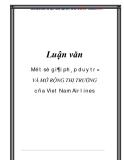 Luận văn tốt nghiệp:Một số giải pháp duy trì và mở rộng thị trường của Viet Nam Airlines