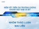 Niêm yết trên thị trường chứng khoán Việt Nam và Mỹ
