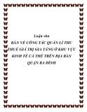Luận văn BÀN VỀ CÔNG TÁC QUẢN LÍ THU THUẾ GIÁ TRỊ GIA TĂNG Ở KHU VỰC KINH TẾ CÁ THỂ TRÊN ĐỊA BÀN QUẬN BA ĐÌNH