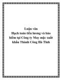 Luận văn Hạch toán tiền lương và bảo hiểm tại Công ty May mặc xuất khẩu Thành Công Hà Tĩnh