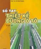 Ebook Sổ tay thiết kế đường ô tô : Tập 1 - GS.TSKH. Nguyễn Xuân Trục