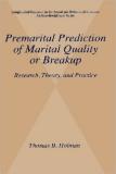 Premarital Prediction of Marital Quality or BreakupResearch, Theory, and Practice.LONGITUDINAL