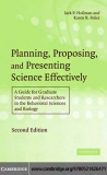 Planning, Proposing, and Presenting Science Effectively Second Edition