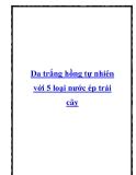 Da trắng hồng tự nhiên với 5 loại nước ép trái cây
