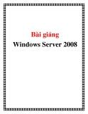 Bài giảng Windows Server 2008