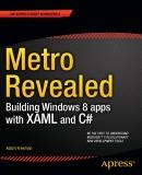 Metro Revealed Building Windows 8 Apps with XAML and C#