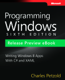 Programming Windows - SIXTH EDITION Writing Windows 8 Apps With C# and XAML