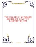 VỀ TÀI NGUYÊN VÀ XU THẾ DIỄN BIẾN KHÍ HẬU Ở CÁC VÙNG LÃNH THỔ VIỆT NAM