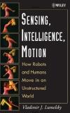 SENSING, INTELLIGENCE, MOTION..SENSING, INTELLIGENCE, MOTIONHOW ROBOTS