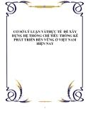 CƠ SỞ LÝ LUẬN VÀTHỰC TẾ  ĐỂ XÂY DỰNG HỆ THỐNG CHỈ TIÊU THÔNG KÊ PHÁT TRIỂN BỀN VỮNG Ở VIỆT NAM HIỆN NAY
