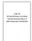 Luận văn Kế toán tiền lương và các khoản trích theo lương tại Công ty cổ phần Thương mại và Du lịch Hiro