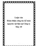 Luận văn Hoàn thiện công tác kế toán nguyờn vật liệu tại Công ty May 10