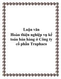 Luận văn hay về: Hoàn thiện nghiệp vụ kế toán bán hàng ở Công ty cổ phần Traphaco