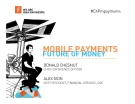the future of money how mobile payments and the digitization of money will change