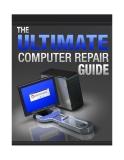 The Ultimate Computer Repair Guide