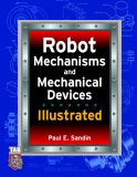 Robot Mechanisms and Mechanical Devices Illustrated Paul E. SandinMcGraw-Hill