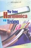 Tự học harmonica trống jazz  - Sơn Hồng Vỹ