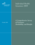 Individual Health Insurance 2009: A Comprehensive Survey of Premiums, Availability, and Benefits