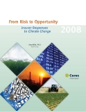 From Risk to Opportunity Insurer Responses to Climate Change 2008