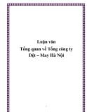 Luận văn Tổng quan về Tổng công ty Dệt – May Hà Nội