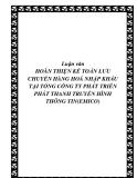 Luận văn HOÀN THIỆN KẾ TOÁN LƯU CHUYỂN HÀNG HOÁ NHẬP KHẨU TẠI TỔNG CÔNG TY PHÁT TRIỂN PHÁT THANH TRUYỀN HÌNH THÔNG TIN(EMICO)