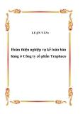 LUẬN VĂN:  Hoàn thiện nghiệp vụ kế toán bán hàng ở Công ty cổ phần Traphaco