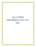 ĐỀ TÀI : QUÁ TRÌNH REFORMING XÚC TÁC (RC)