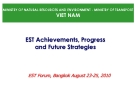 EST Achievements, Progress and Future Strategies