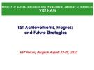 EST Achievements, Progress and Future Strategies