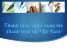 Thanh toán và sử dụng séc thanh toán ở Việt Nam
