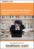 How to do the Final Year Projects A Practical Guideline for Computer Science and IT Students