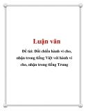 Đề tài: Đối chiếu hành vi cho, nhận trong tiếng Việt với hành vi cho, nhận trong tiếng Trung