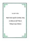 LUẬN VĂN:  Hạch toán nguyên vật liệu, công cụ dụng cụ tại Công ty Thăng Long Talimex