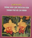Cẩm nang trồng hoa lan trên địa bàn Thành phố Hồ Chí Minh