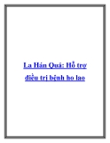 La Hán Quả: Hỗ trợ điều trị bệnh ho lao
