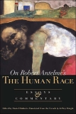On Robert Antelme's The Human Race Essays and Commentary
